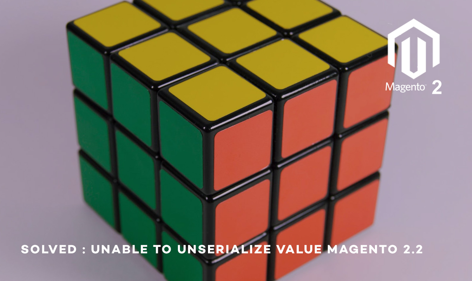 Solved unable to unserialize value magento 2 2