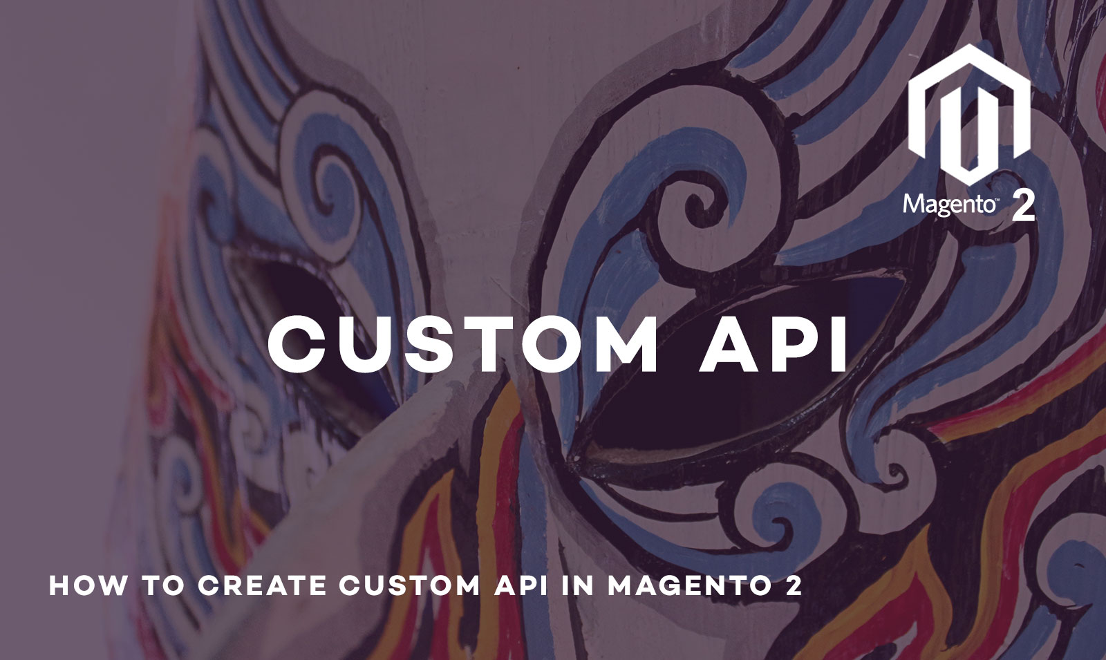 Magento 2: How to create custom web API in few simple steps?