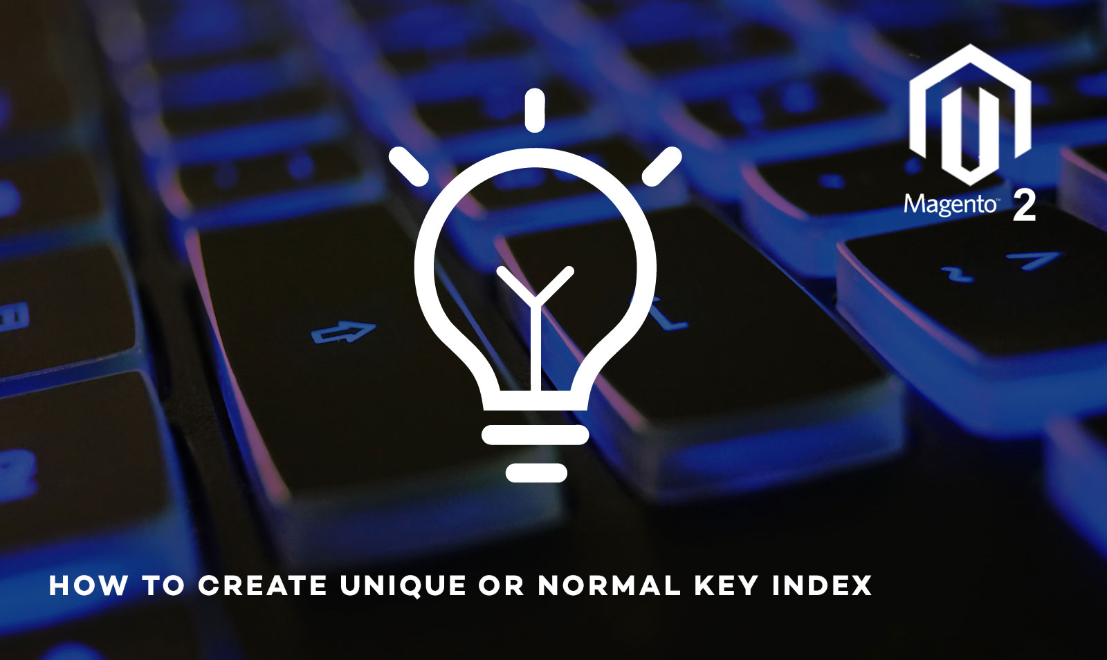 how to create unique or normal key index in magento 2