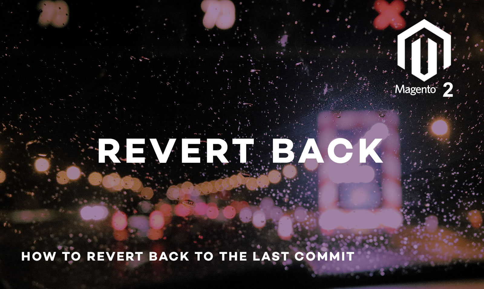 how to revert to last commit magento 2